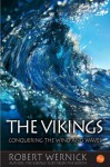 The Vikings: Conquering the Wind and Waves - Robert Wernick