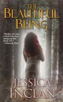 The Beautiful Being - Jessica Barksdale Inclan