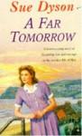 A Far Tomorrow - Sue Dyson