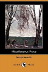 Miscellaneous Prose (Dodo Press) - George Meredith