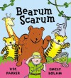 Bearum Scarum - Victoria Parker, Emily Bolam