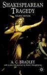 Shakespearean Tragedy, Fourth Edition - A.C. Bradley, Robert Shaughnessy