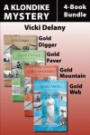 The Klondike Mysteries 4-Book Bundle: Gold Digger / Gold Fever / Gold Mountain / Gold Web - Vicki Delany