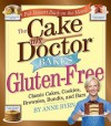 The Cake Mix Doctor Bakes Gluten-Free - Anne Byrn