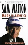 Sam Walton, Made in America: My Story - Sam Walton, John Huey