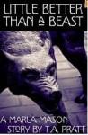 Little Better than a Beast - T.A. Pratt, Tim Pratt