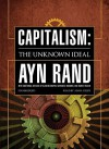 Capitalism: The Unknown Ideal (Audio) - Ayn Rand, Alan Greenspan, Nathaniel Branden, Robert Hessen