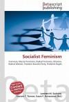 Socialist Feminism - Lambert M. Surhone, VDM Publishing, Susan F. Marseken
