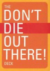 Don't Die Out There Deck - Erika Dillman