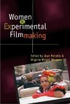 Women and Experimental Filmmaking - Jean Petrolle, Virginia Wright Wexman, Virginia Wexman