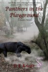 Panthers in the Playground - D.F. Krieger