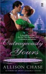 Outrageously Yours (Her Majesty's Secret Servants #2) - Allison Chase