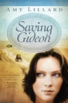 Saving Gideon: A Clover Ridge Novel - Amy Lillard