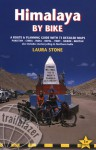 Himalaya by Bike: A Route and Planning Guide for Cyclists and Motor Cyclists - Laura Stone