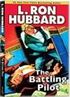 The Battling Pilot - L. Ron Hubbard, Corey Burton, Tait Ruppert, Christina Huntington, Sheryl Bernstein, R.F. Daley, Jim Meskimen