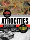 Atrocities: The 100 Deadliest Episodes in Human History - Matthew White, S. Pinker