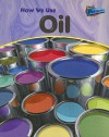 How We Use Oil - Chris Oxlade