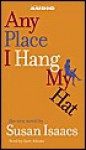 Any Place I Hang My Hat (Audio) - Jane A. Adams, Susan Isaacs