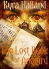 The Lost Book of Anggird - Kyra Halland