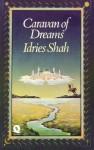 Caravan Of Dreams - Idries Shah