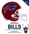 Buffalo Bills: The Complete Illustrated History - Sal Maiorana, Steve Tasker
