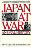 Japan at War: An Oral History - Haruko Taya Cook, Theodore F. Cook