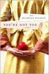 You're Not You - Michelle Wildgen