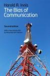 The Bias of Communication - Harold A. Innis, Alexander John Watson
