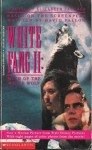 White Fang II: Myths of the White Wolf - Elizabeth Faucher