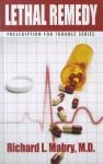 Lethal Remedy - Richard L. Mabry
