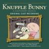 Knuffle Bunny: A Cautionary Musical Original Cast Recording (Audio) - Mo Willems, Mo Willems