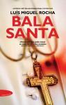 Bala Santa (Vaticano #2) - Luis Miguel Rocha