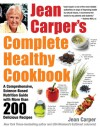 "Jean Carper's Healthy Food Cookbook: 200 Favorite Recipes from USA Weekend's ""EatSmart"" Columnist - Jean Carper"