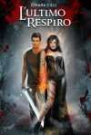 L'Ultimo Respiro (La Regina degli Inferi, #3) - Chiara Cilli