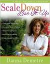Scale Down Live It Up: An 8 Week Wellness Program - Danna Demetre