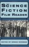 The Science Fiction Film Reader - Gregg Rickman