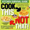 Cook This, Not That!: Kitchen Survival Guide - David Zinczenko, Matt Goulding