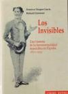 Los Invisibles. Una historia de la homosexualidad masculina en España, 1850-1939 - Francisco Vazquez Garcia, Richard Cleminson