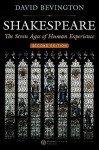 Shakespeare: The Seven Ages of Human Experience - David M. Bevington