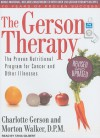The Gerson Therapy: The Proven Nutritional Program for Cancer and Other Illnesses - Charlotte Gerson, Morton Walker, Tavia Gilbert