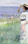 New Moon Rising (The St. Simons Trilogy) - Eugenia Price