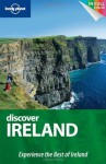 Lonely Planet Discover Ireland (Full Color Country Travel Guide) - Fionn Davenport, Catherine Le Nevez, Etain O'Carroll, Ryan Ver Berkmoes, Neil Wilson