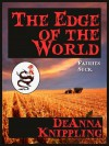 The Edge of the World - DeAnna Knippling