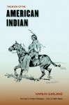 The Book of the American Indian - Hamlin Garland, Keith Newlin