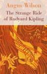 The Strange Ride Of Rudyard Kipling - Angus Wilson