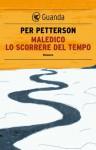 Maledico lo scorrere del tempo (Guanda Narrativa) (Italian Edition) - Per Petterson, Lisa Raspanti