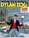 Dylan Dog n. 77: L'ultimo uomo sulla terra - Tiziano Sclavi, Corrado Roi, Luigi Piccatto, Angelo Stano