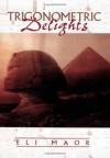 Trigonometric Delights - Eli Maor