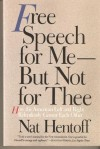 Free Speech for Me—But Not for Thee: How the American Left and Right Relentlessly Censor Each Other - Nat Hentoff