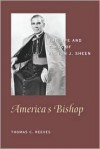 America's Bishop: The Life and Times of Fulton J. Sheen - Thomas C. Reeves